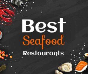 List Of Top 7 Best Seafood Restaurants